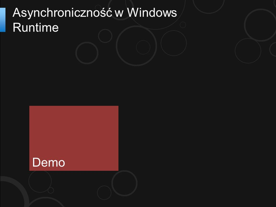 Asynchroniczność w Windows Runtime Demo