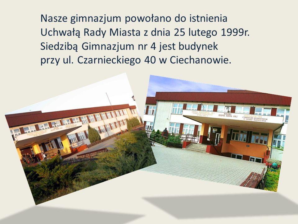 Nasze gimnazjum powołano do istnienia Uchwałą Rady Miasta z dnia 25 lutego 1999r. Siedzibą Gimnazjum nr 4 jest budynek przy ul. Czarnieckiego 40 w Cie