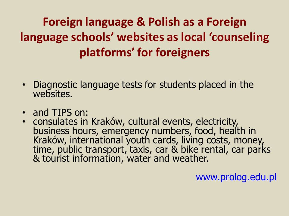 Foreign language & Polish as a Foreign language schools websites as local counseling platforms for foreigners Diagnostic language tests for students placed in the websites.