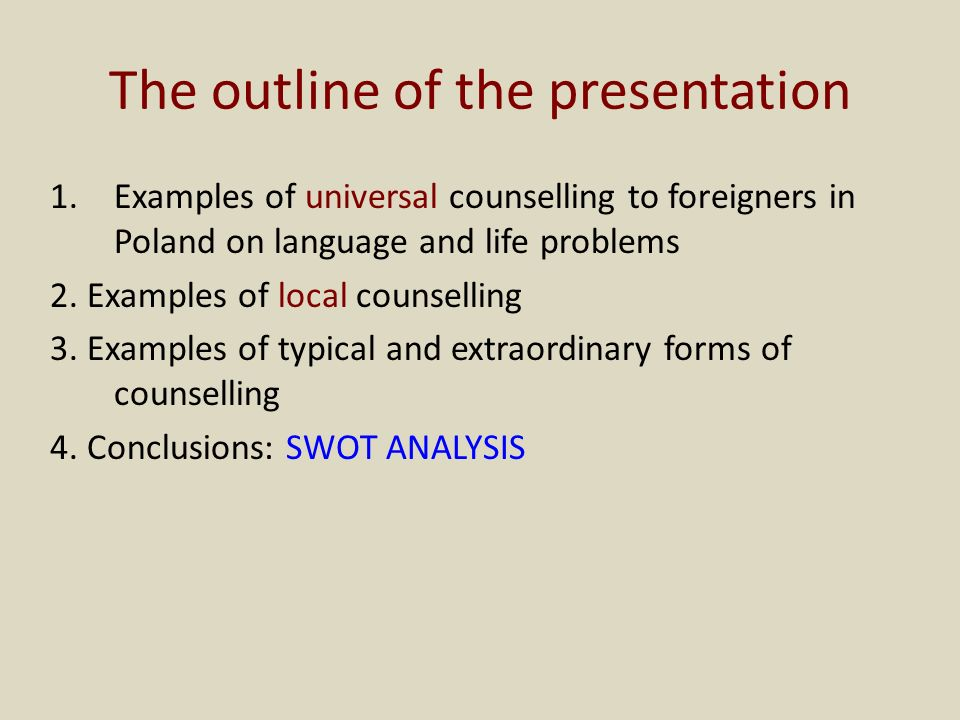 The outline of the presentation 1.Examples of universal counselling to foreigners in Poland on language and life problems 2.