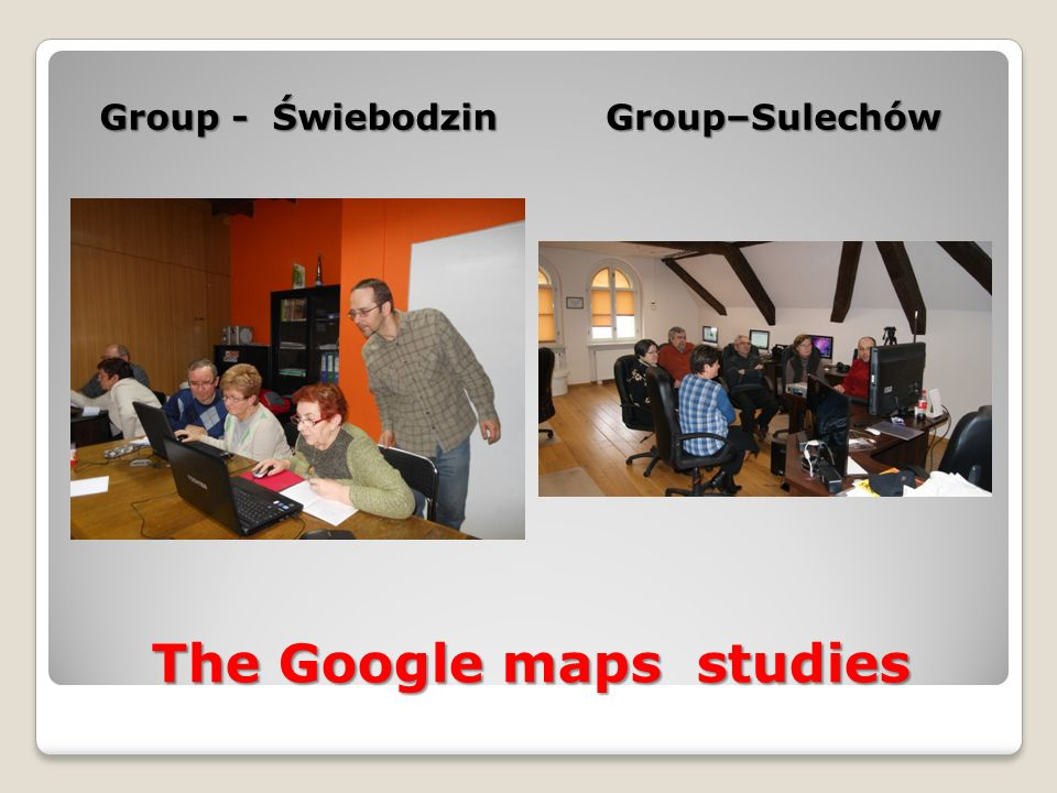 The Google maps studies Group - Świebodzin Group–Sulechów