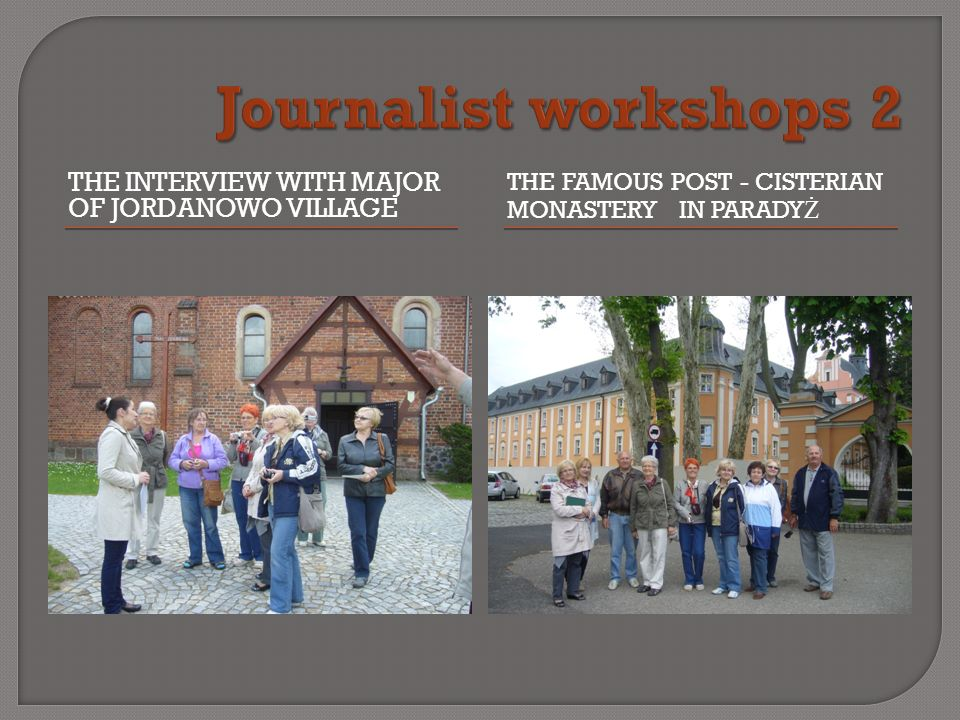 THE INTERVIEW WITH MAJOR OF JORDANOWO VILLAGE THE FAMOUS POST - CISTERIAN MONASTERY IN PARADY Ż