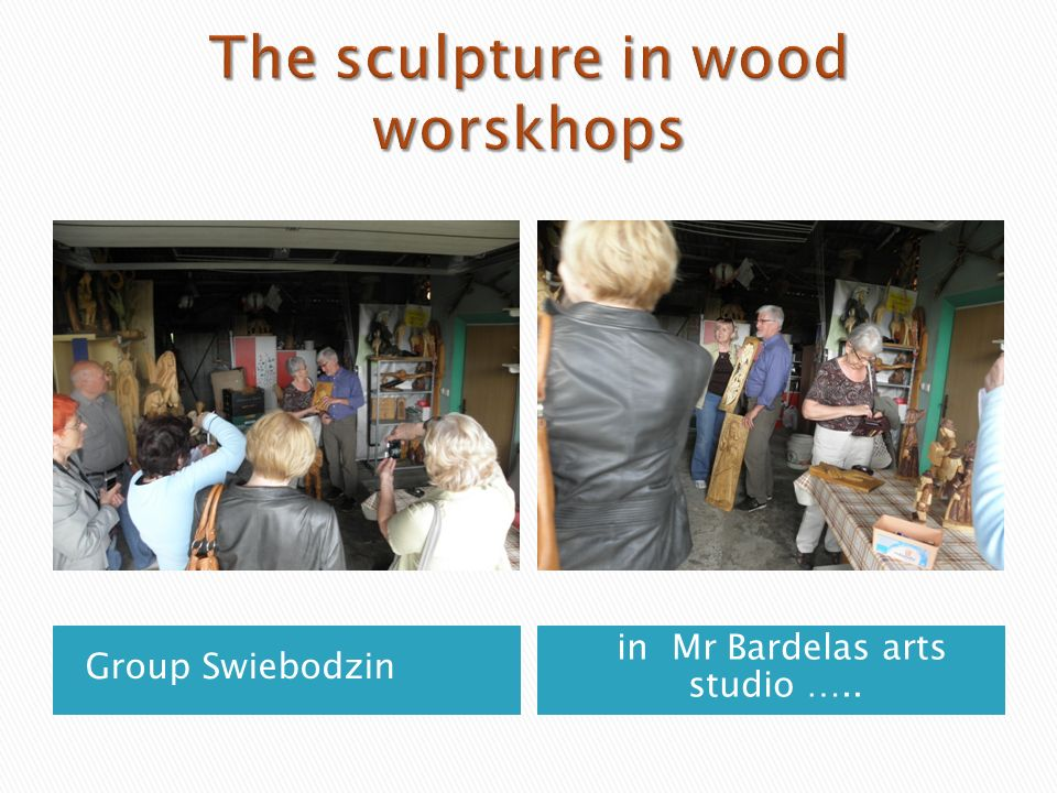 Group Swiebodzin in Mr Bardelas arts studio …..