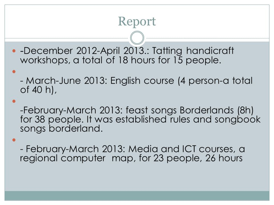Report - December 2012-April 2013.: Tatting handicraft workshops, a total of 18 hours for 15 people.