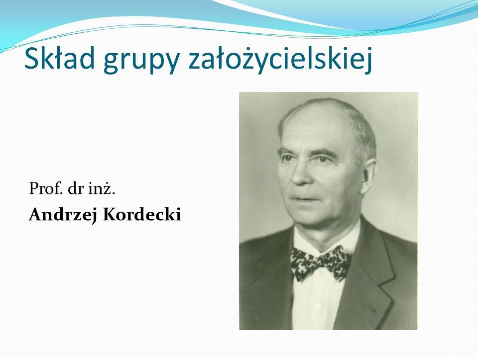 Skład grupy założycielskiej Prof. dr inż. Andrzej Kordecki