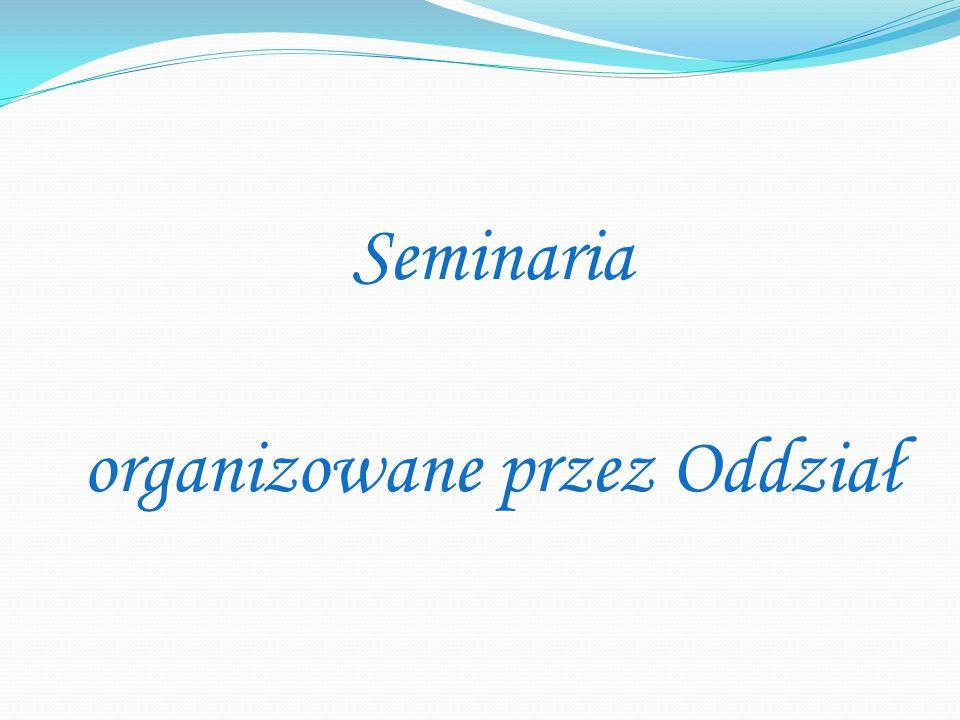 Seminaria organizowane przez Oddział