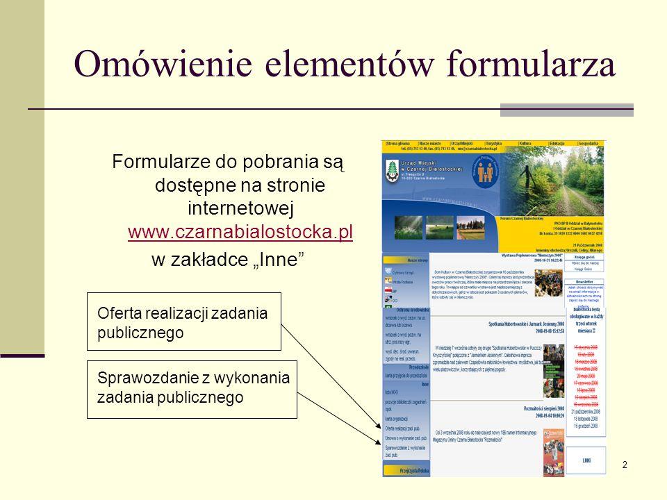 2 Omówienie elementów formularza Formularze do pobrania są dostępne na stronie internetowej www.czarnabialostocka.pl www.czarnabialostocka.pl w zakład