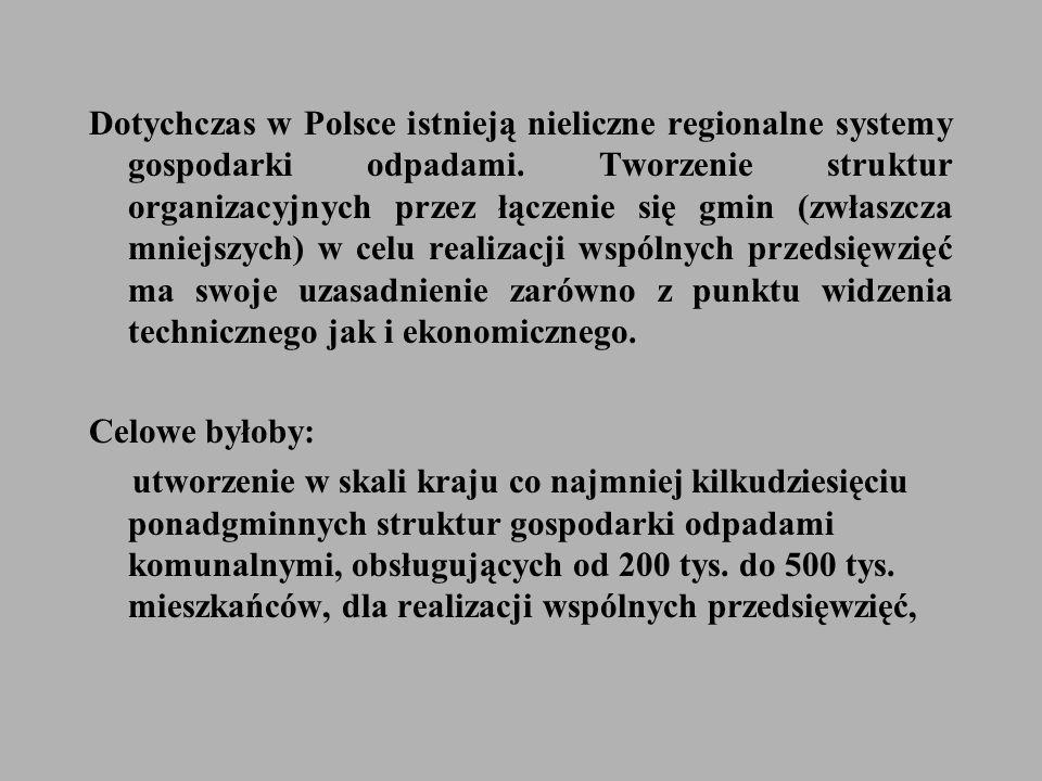 Dotychczas w Polsce istnieją nieliczne regionalne systemy gospodarki odpadami.