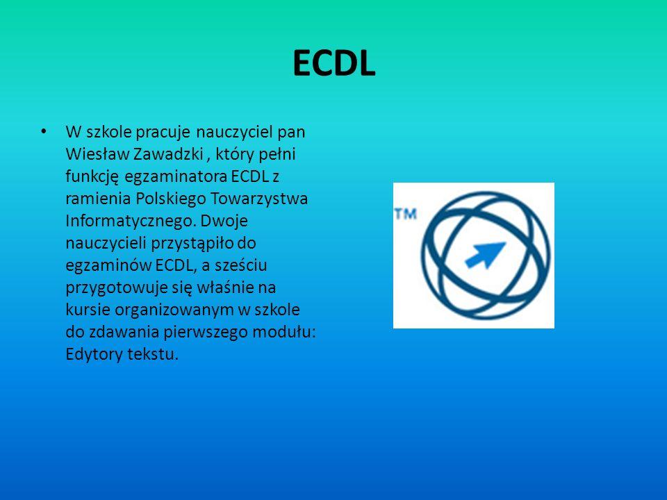 ECDL W szkole pracuje nauczyciel pan Wiesław Zawadzki, który pełni funkcję egzaminatora ECDL z ramienia Polskiego Towarzystwa Informatycznego. Dwoje n