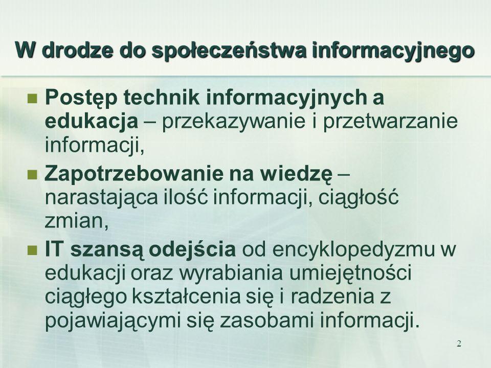 2 W drodze do społeczeństwa informacyjnego Postęp technik informacyjnych a edukacja – przekazywanie i przetwarzanie informacji, Zapotrzebowanie na wie