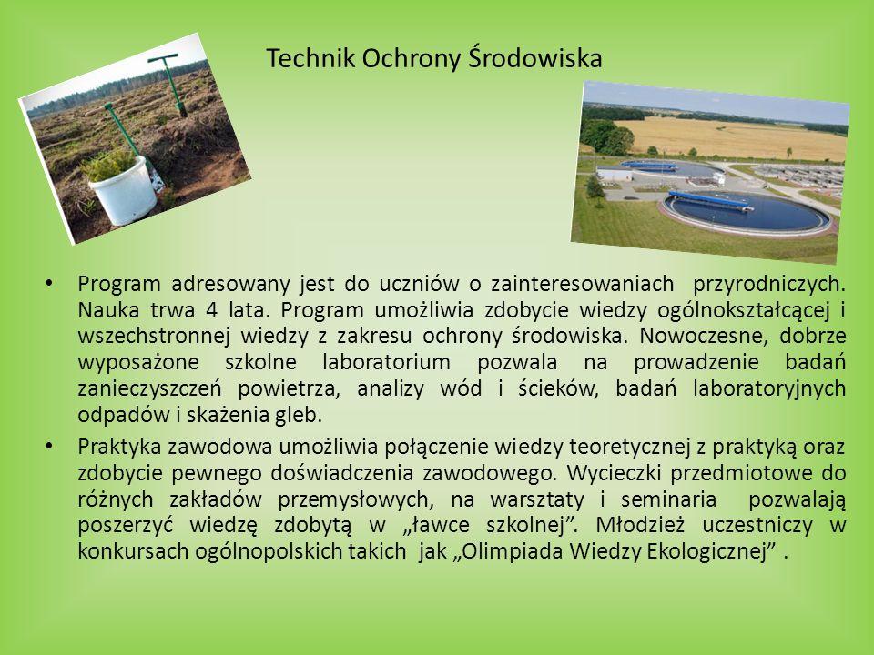Program adresowany jest do uczniów o zainteresowaniach przyrodniczych. Nauka trwa 4 lata. Program umożliwia zdobycie wiedzy ogólnokształcącej i wszech