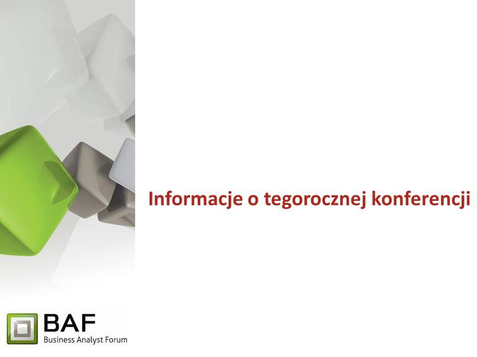 Business Analyst Forum 2012 Tematyka Osoby odpowiedzialne za bieżące funkcjonowanie organizacji codziennie podejmują dziesiątki decyzji o różnym bezpośrednim znaczeniu dla osiągania założonych celów strategicznych.