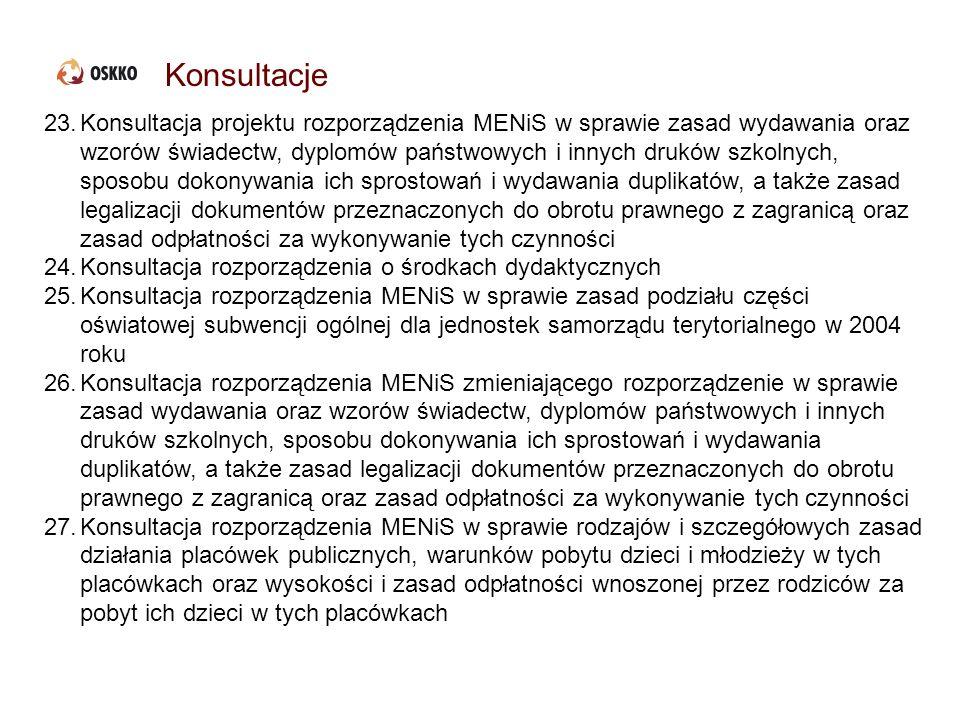Konsultacje 23.Konsultacja projektu rozporządzenia MENiS w sprawie zasad wydawania oraz wzorów świadectw, dyplomów państwowych i innych druków szkolny