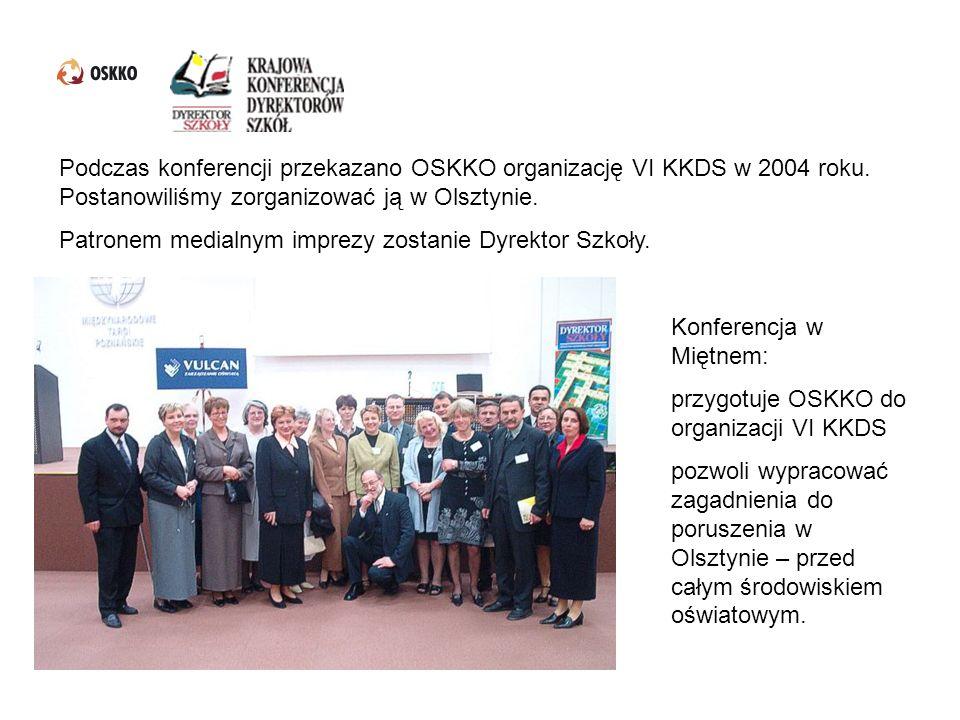 Podczas konferencji przekazano OSKKO organizację VI KKDS w 2004 roku. Postanowiliśmy zorganizować ją w Olsztynie. Patronem medialnym imprezy zostanie