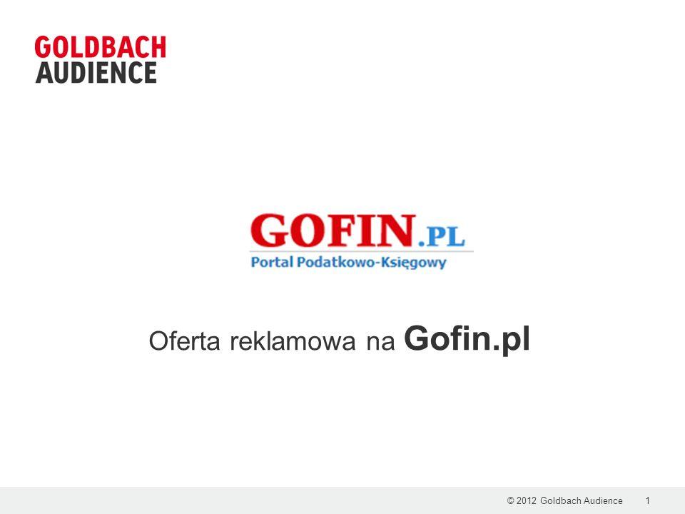 © 2012 Goldbach Audience1 Oferta reklamowa na Gofin.pl