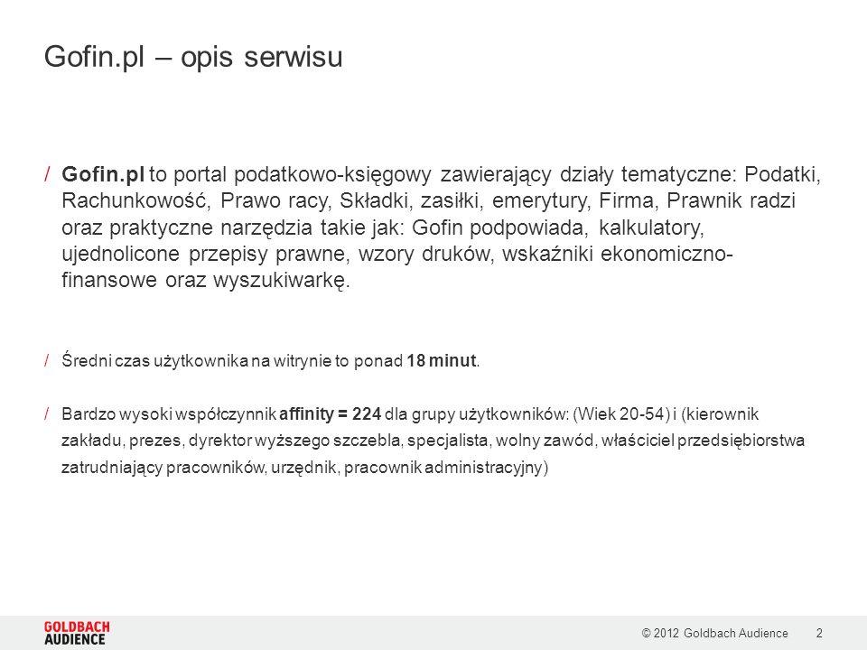 © 2012 Goldbach Audience2 /Gofin.pl to portal podatkowo-księgowy zawierający działy tematyczne: Podatki, Rachunkowość, Prawo racy, Składki, zasiłki, emerytury, Firma, Prawnik radzi oraz praktyczne narzędzia takie jak: Gofin podpowiada, kalkulatory, ujednolicone przepisy prawne, wzory druków, wskaźniki ekonomiczno- finansowe oraz wyszukiwarkę.