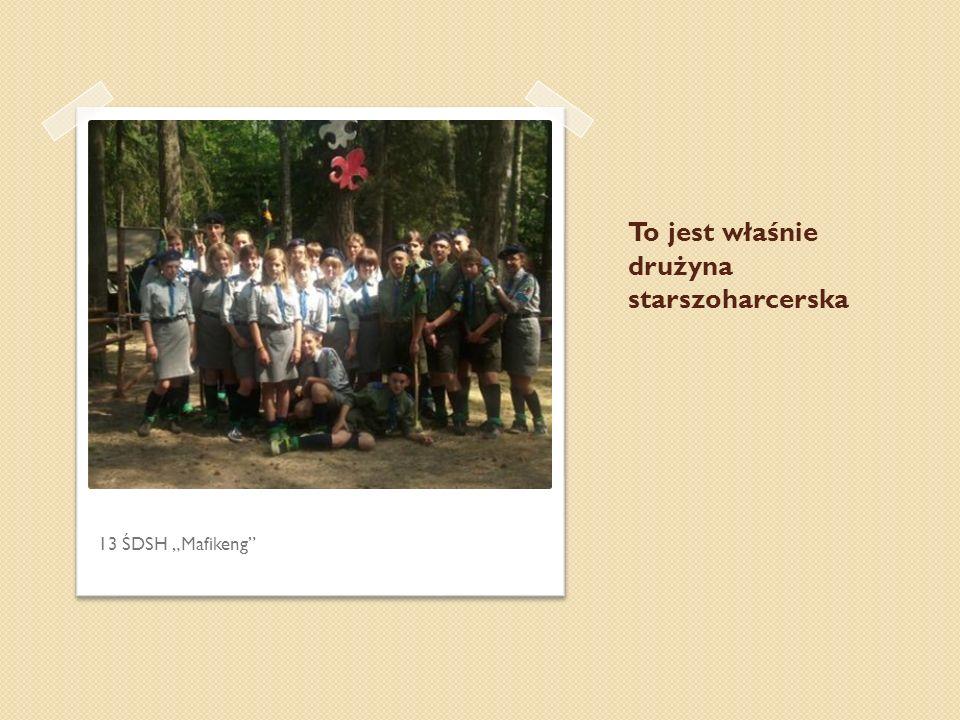 To jest właśnie drużyna starszoharcerska 13 ŚDSH Mafikeng