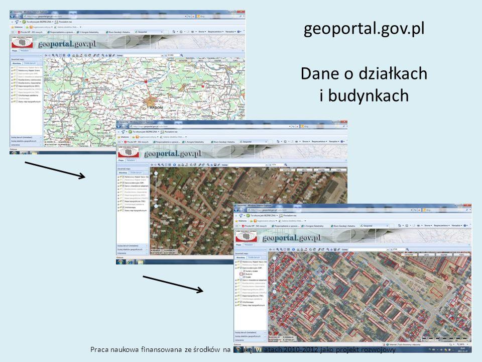 geoportal.gov.pl Dane o działkach i budynkach Praca naukowa finansowana ze środków na naukę w latach 2010-2012 jako projekt rozwojowy