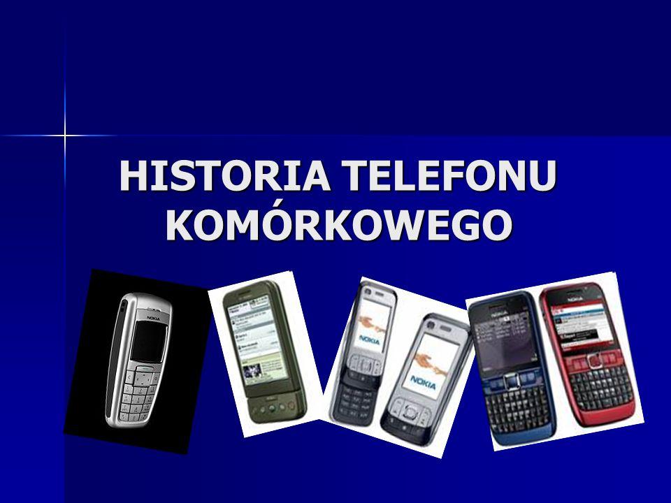 HISTORIA TELEFONU KOMÓRKOWEGO