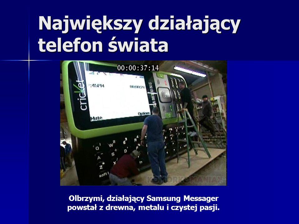 Największy działający telefon świata Olbrzymi, działający Samsung Messager powstał z drewna, metalu i czystej pasji.