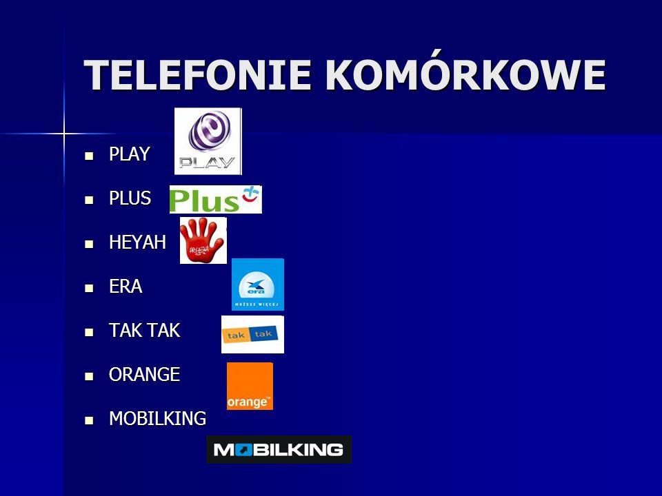 TELEFONIE KOMÓRKOWE PLAY PLAY PLUS PLUS HEYAH HEYAH ERA ERA TAK TAK TAK TAK ORANGE ORANGE MOBILKING MOBILKING