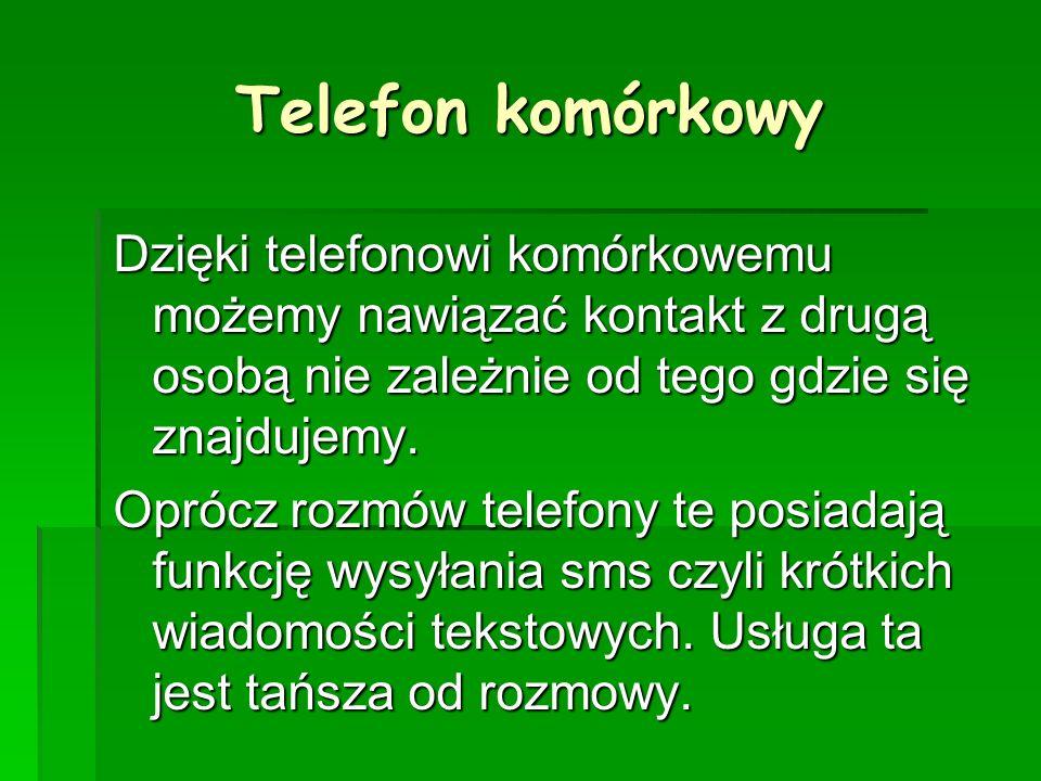 Dzięki telefonowi komórkowemu możemy nawiązać kontakt z drugą osobą nie zależnie od tego gdzie się znajdujemy. Oprócz rozmów telefony te posiadają fun