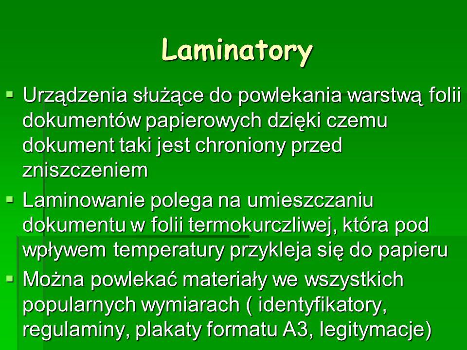Laminatory Urządzenia służące do powlekania warstwą folii dokumentów papierowych dzięki czemu dokument taki jest chroniony przed zniszczeniem Laminowa