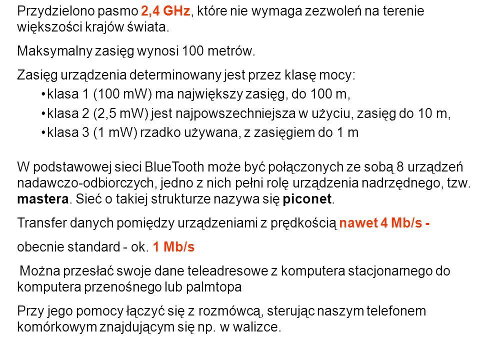 Przydzielono pasmo 2,4 GHz, które nie wymaga zezwoleń na terenie większości krajów świata. Maksymalny zasięg wynosi 100 metrów. Zasięg urządzenia dete