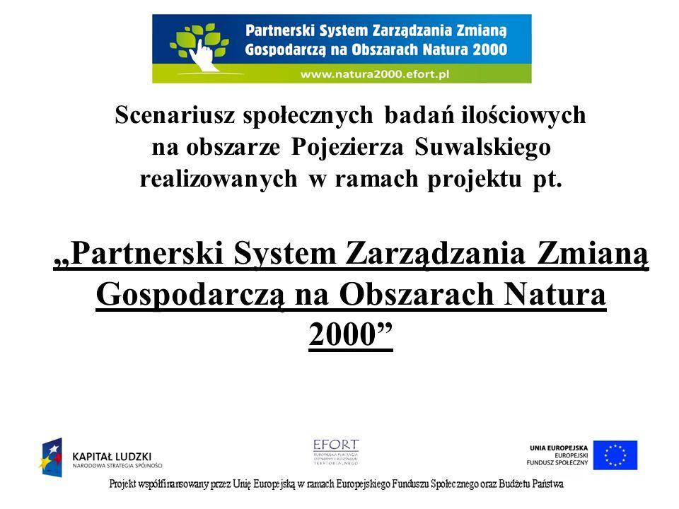 Scenariusz społecznych badań ilościowych na obszarze Pojezierza Suwalskiego realizowanych w ramach projektu pt. Partnerski System Zarządzania Zmianą G