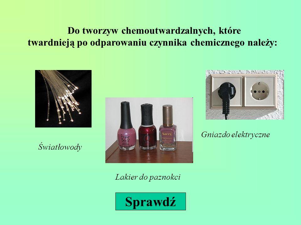 Do tworzyw chemoutwardzalnych, które twardnieją po odparowaniu czynnika chemicznego należy: Światłowody Lakier do paznokci Gniazdo elektryczne Sprawdź