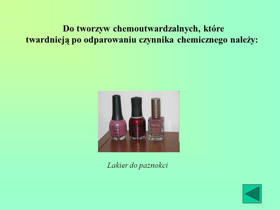 Do tworzyw chemoutwardzalnych, które twardnieją po odparowaniu czynnika chemicznego należy: Lakier do paznokci