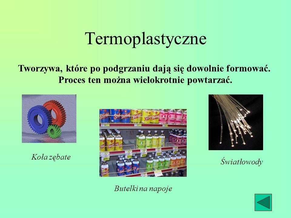 Termoutwardzalne Tworzywa, które tylko w procesie produkcji są plastyczne i można je wtedy dowolnie kształtować.