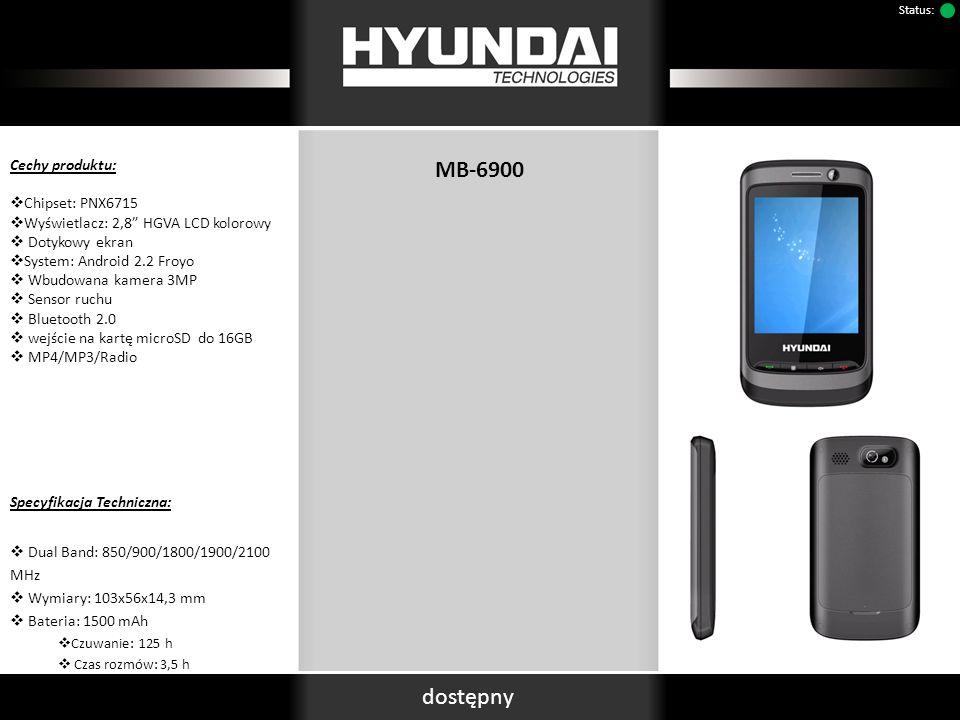 MB-6900 Cechy produktu: Chipset: PNX6715 Wyświetlacz: 2,8 HGVA LCD kolorowy Dotykowy ekran System: Android 2.2 Froyo Wbudowana kamera 3MP Sensor ruchu Bluetooth 2.0 wejście na kartę microSD do 16GB MP4/MP3/Radio Specyfikacja Techniczna: Dual Band: 850/900/1800/1900/2100 MHz Wymiary: 103x56x14,3 mm Bateria: 1500 mAh Czuwanie: 125 h Czas rozmów: 3,5 h dostępny Status: