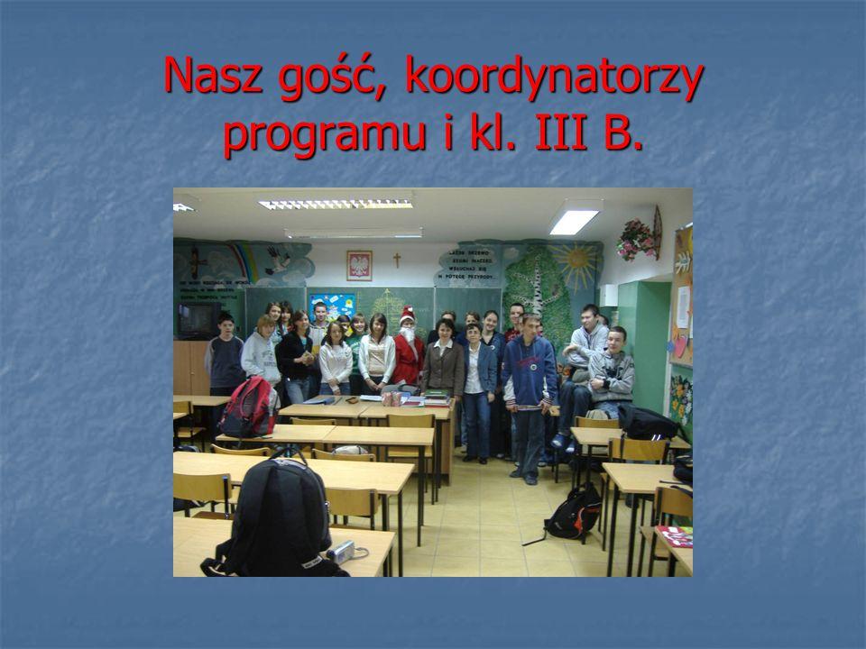 Nasz gość, koordynatorzy programu i kl. III B.