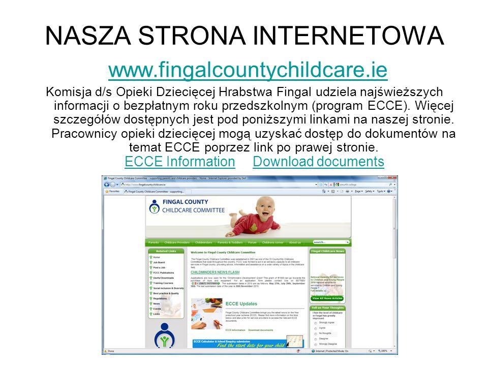 NASZA STRONA INTERNETOWA www.fingalcountychildcare.ie Komisja d/s Opieki Dziecięcej Hrabstwa Fingal udziela najświeższych informacji o bezpłatnym roku