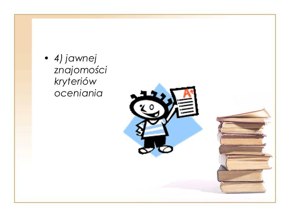 5) jawnej i umotywowanej oceny postępów w nauce i zachowaniu,