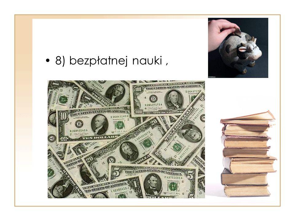 8) bezpłatnej nauki,