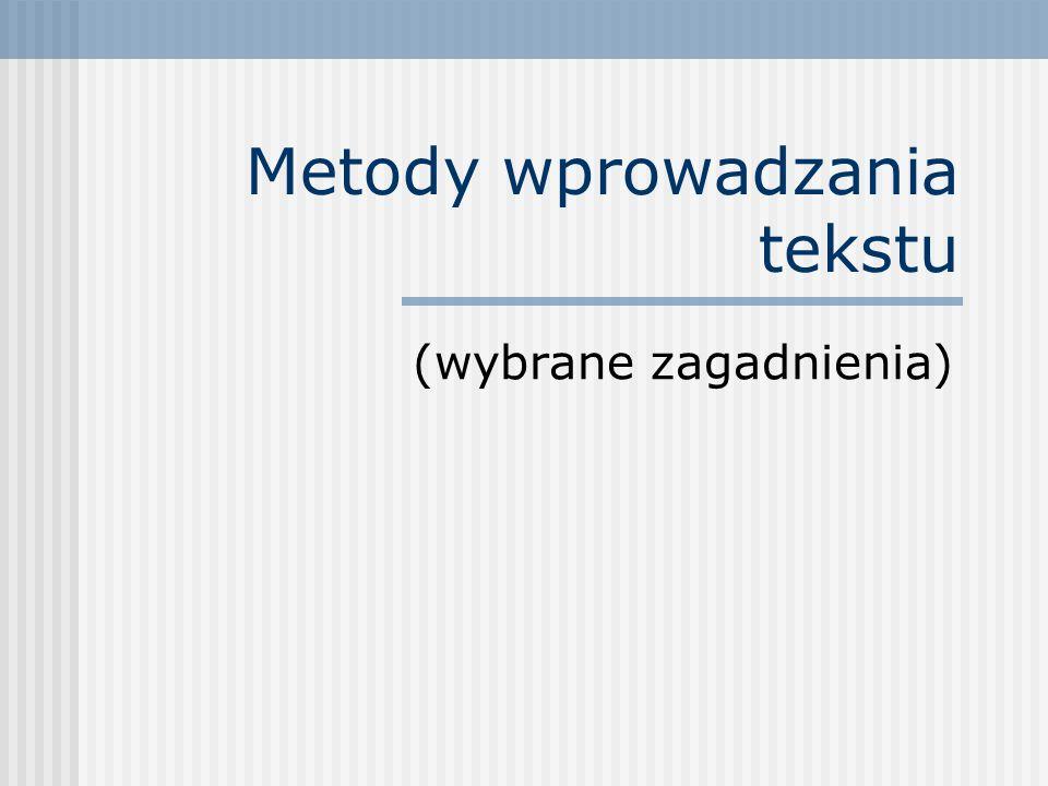 Metody wprowadzania tekstu (wybrane zagadnienia)