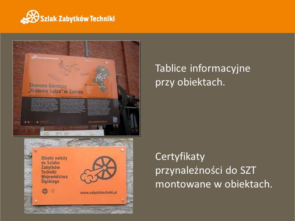 Tablice informacyjne przy obiektach. Certyfikaty przynależności do SZT montowane w obiektach.