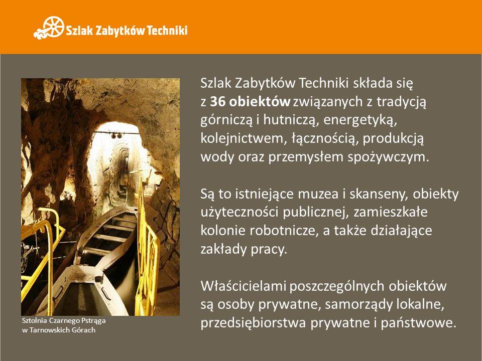 Szlak Zabytków Techniki składa się z 36 obiektów związanych z tradycją górniczą i hutniczą, energetyką, kolejnictwem, łącznością, produkcją wody oraz