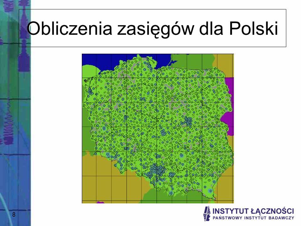 8 Obliczenia zasięgów dla Polski
