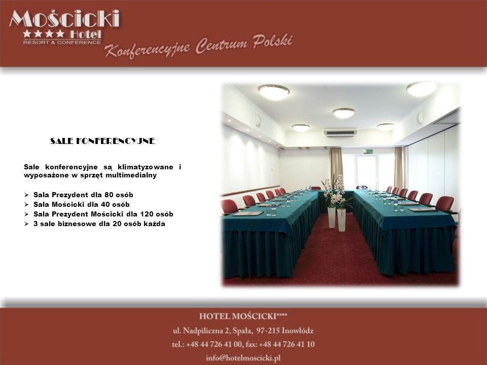SALE KONFERENCYJNE Sale konferencyjne są klimatyzowane i wyposażone w sprzęt multimedialny Sala Prezydent dla 80 osób Sala Mościcki dla 40 osób Sala Prezydent Mościcki dla 120 osób 3 sale biznesowe dla 20 osób każda