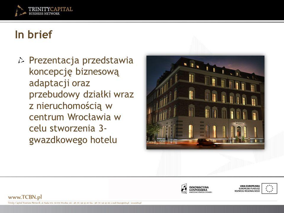 In brief Prezentacja przedstawia koncepcję biznesową adaptacji oraz przebudowy działki wraz z nieruchomością w centrum Wrocławia w celu stworzenia 3-
