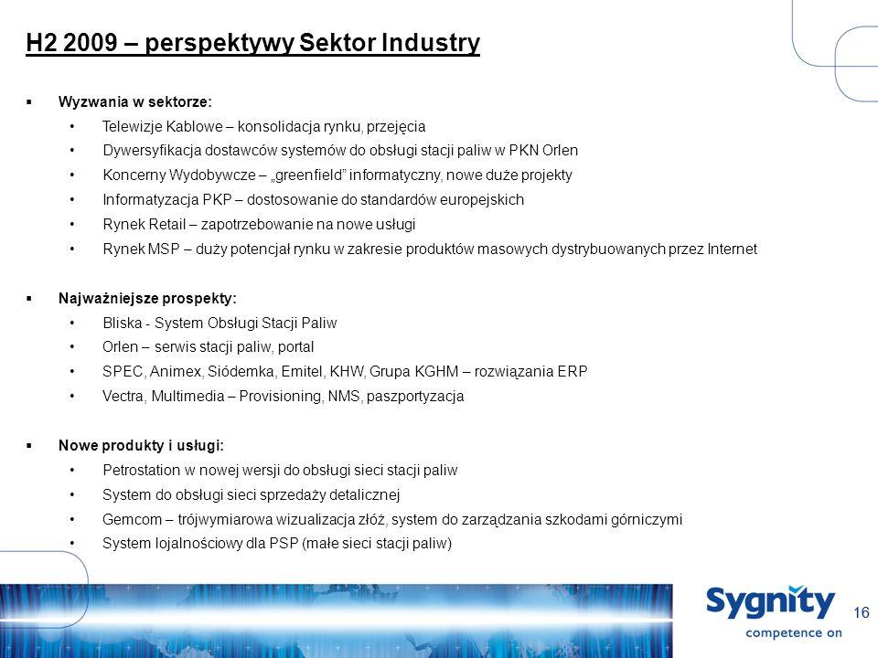 16 H2 2009 – perspektywy Sektor Industry Wyzwania w sektorze: Telewizje Kablowe – konsolidacja rynku, przejęcia Dywersyfikacja dostawców systemów do o