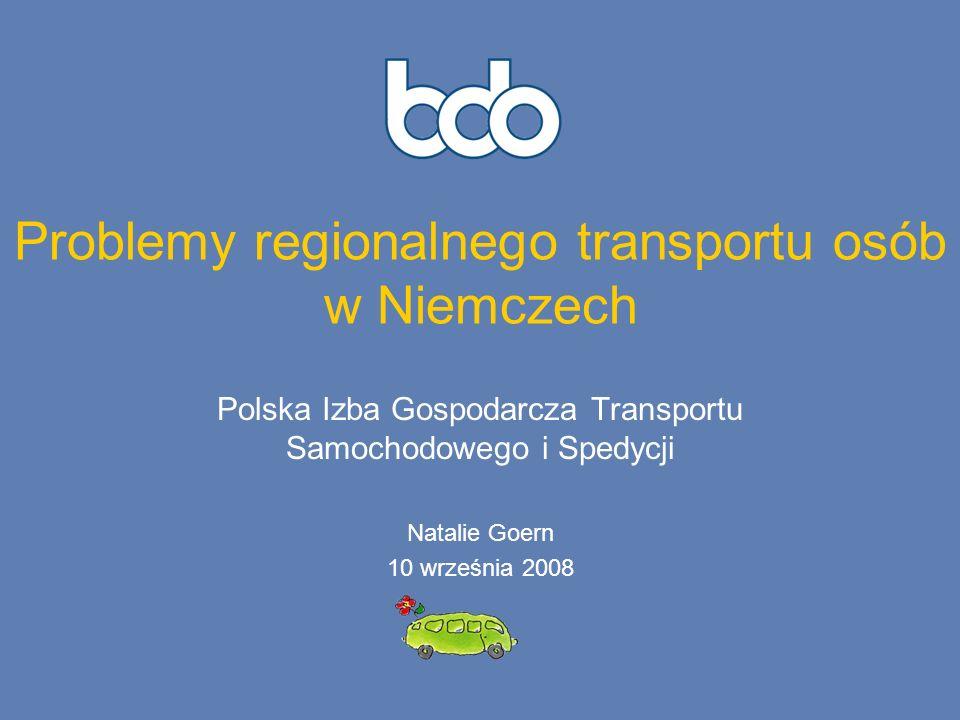 Problemy regionalnego transportu osób w Niemczech Polska Izba Gospodarcza Transportu Samochodowego i Spedycji Natalie Goern 10 września 2008