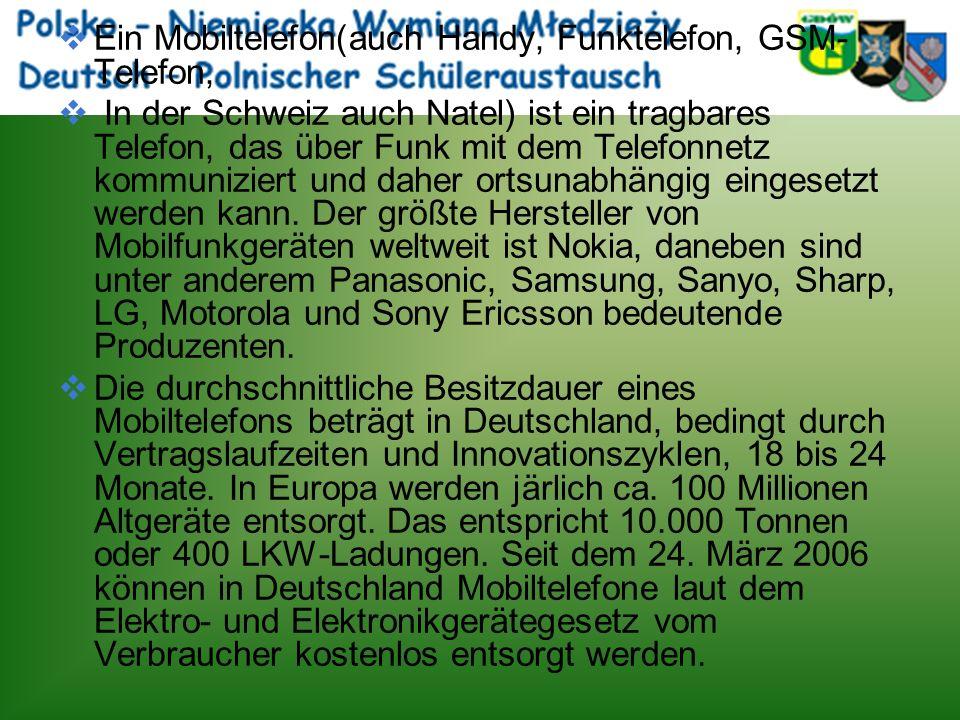 Ein Mobiltelefon(auch Handy, Funktelefon, GSM- Telefon, In der Schweiz auch Natel) ist ein tragbares Telefon, das über Funk mit dem Telefonnetz kommun