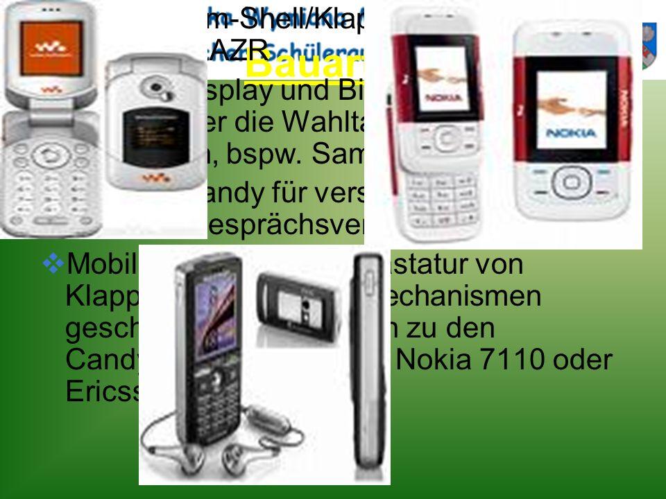 Bauarten Folder/Clam-Shell/Klapphandy, bspw. Motorola RAZR Slider – Display und Biedentasten werden vertikal über die Wahltasten hoch geschoben, bspw.