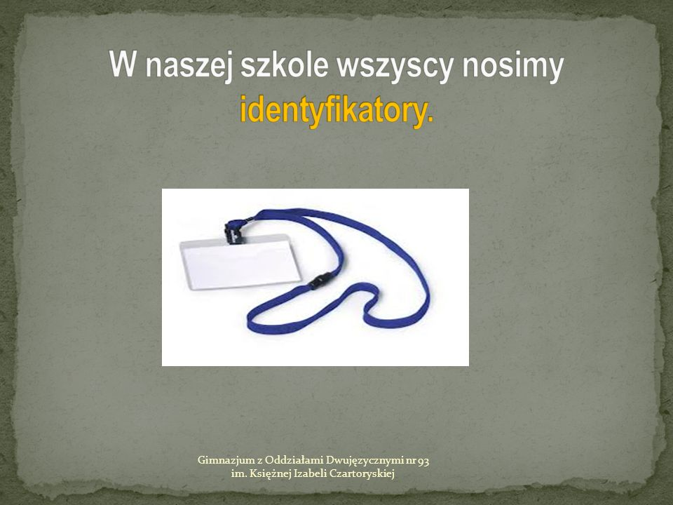Nie !!! Gimnazjum z Oddziałami Dwujęzycznymi nr 93 im. Księżnej Izabeli Czartoryskiej Nie !!!