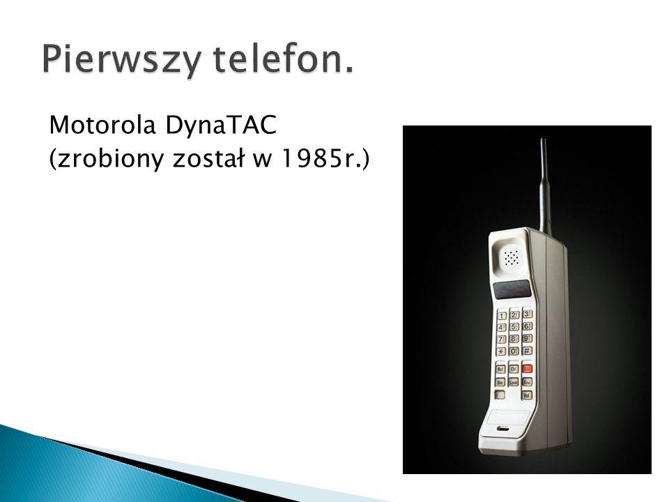Motorola DynaTAC (zrobiony został w 1985r.)
