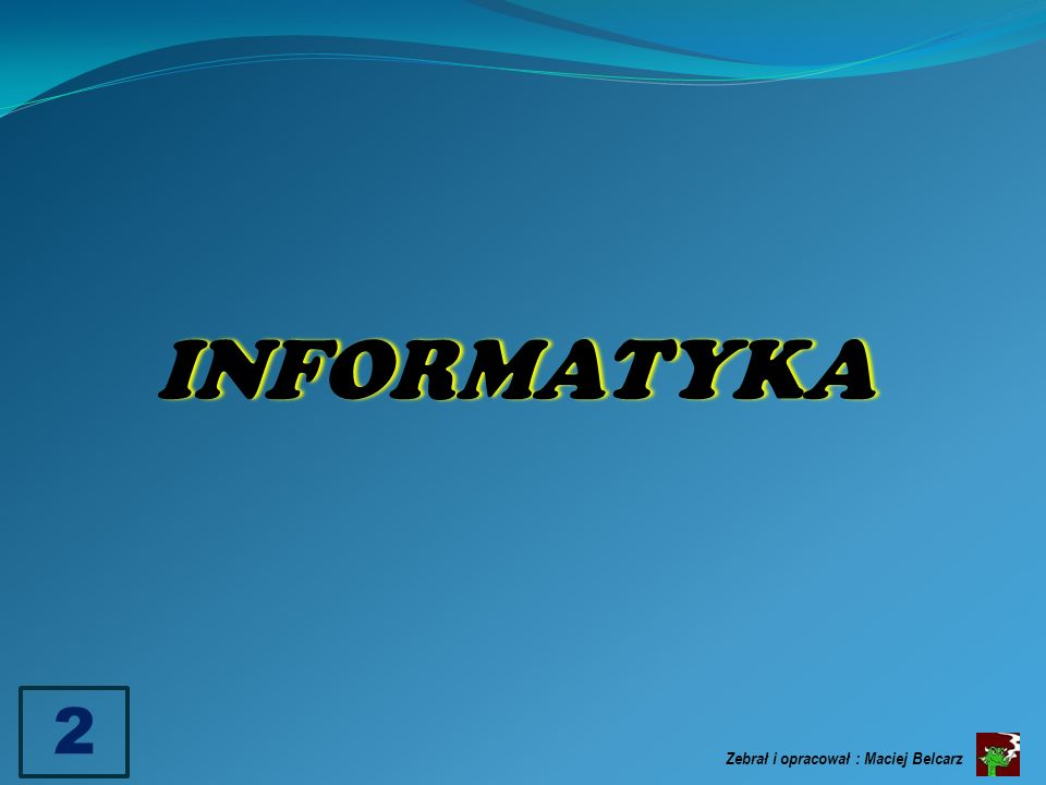 Oprogramowanie (software) -Systemy operacyjne -Programy (MS Office, Photoshop) -Sterowniki urządzeń INFORMATYKA : to nauka zajmująca się wszelkimi informacjami na każdym ich etapie : wyszukiwania, gromadzenia, przetwarzania, przesyłania.
